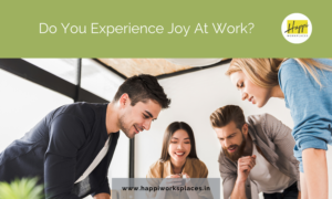 Do You Experience Joy At Work?