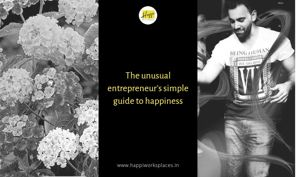 The Unusual Entrepreneur's Simple Guide To Happiness