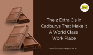 The 2 Extra C's In Cadburys That Make It A World Class Work Place