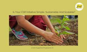 Is Your CSR Initiative Simple, Sustainable And Scalable?