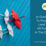 10 Quick Ways To Powerfully Lead Your HR Function In This Decade!