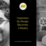 Happiness By Design Becomes A Reality